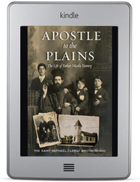 Apostle to the Plains: The Life of Father Nicola Yanney by The Saint Raphael Clergy Brotherhood ebook