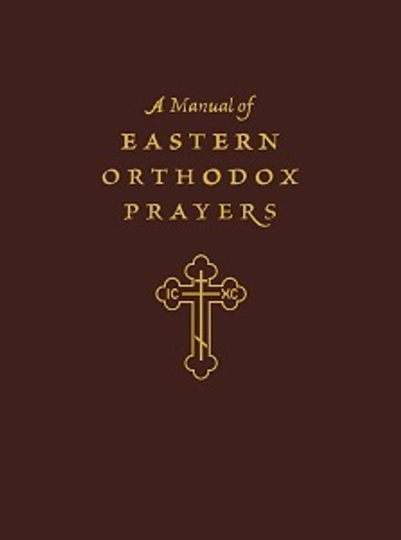 A Manual of Eastern Orthodox Prayers