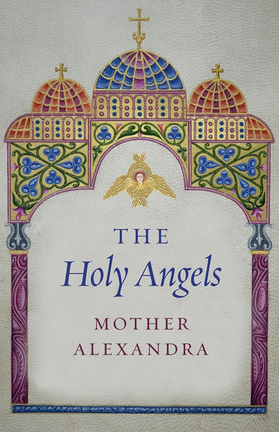 The Holy Angels by Mother Alexandra