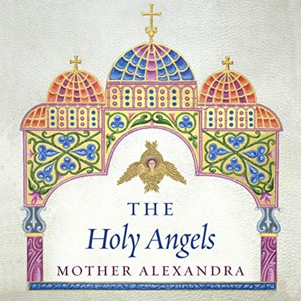 The Holy Angels by Mother Alexandra audiobook