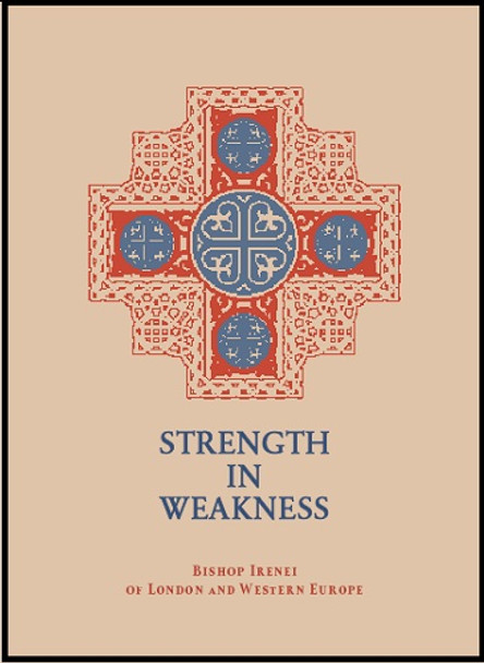 Strength in Weakness by Bishop Irenei