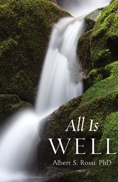 All Is Well by Albert S. Rossi, PhD
