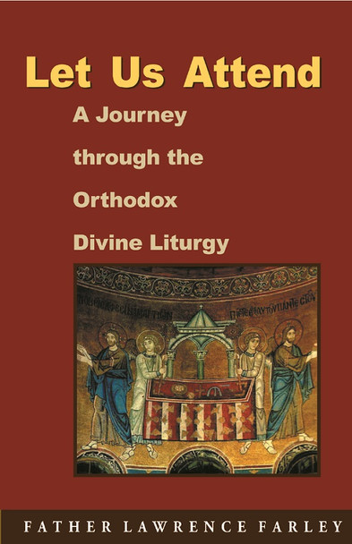Let us Attend! by Fr. Lawrence Farley