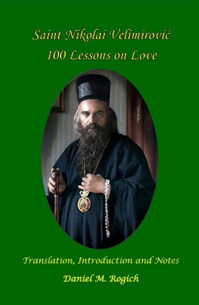 100 Lessons on Love by Nikolai Velimirovic, translated by Daniel Rogich
