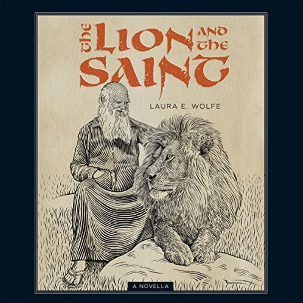 The Lion and the Saint by Laura E. Wolfe; Audiobook