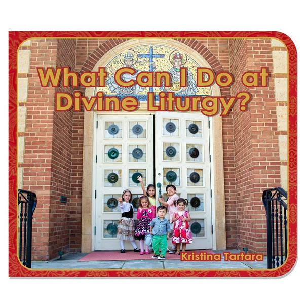 What Can I Do at Divine Liturgy? (board book) by Kristina Tartara
