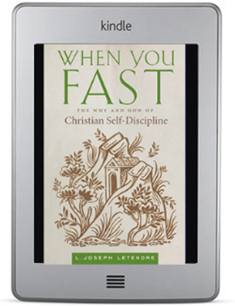 When You Fast: The Why and How of Christian Self-Discipline by L. Joseph Letendre ebook