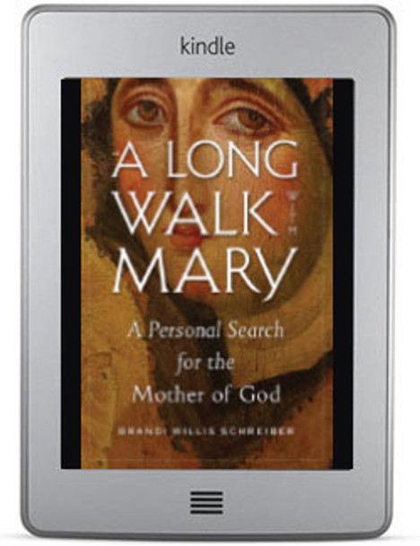 A Long Walk with Mary: A Personal Search for the Mother of God by Brandi Willis Schreiber ebook