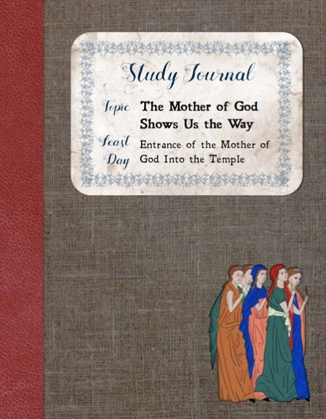 Study Journal: The Mother of God Shows Us the Way