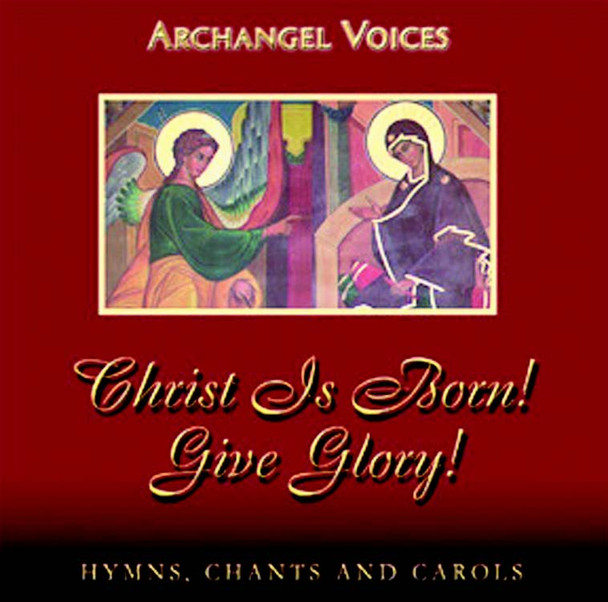 Archangel Voices Christ is Born! Give Glory!