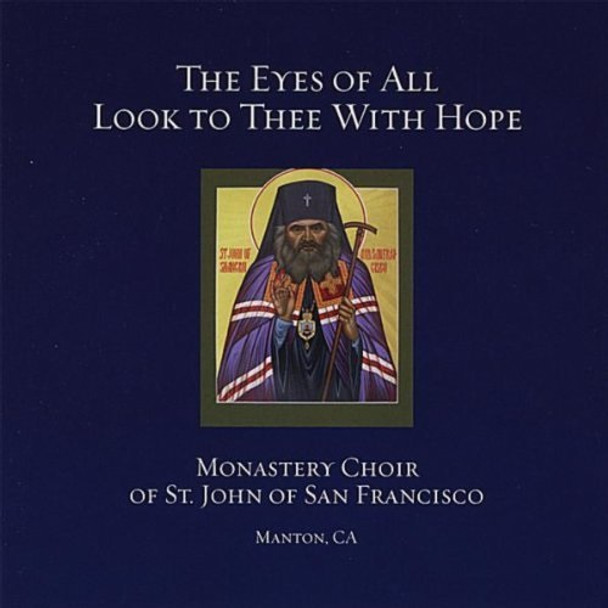 The Eyes of All Look to Thee With Hope from the Monastery Choir of St John of San Francisco CD