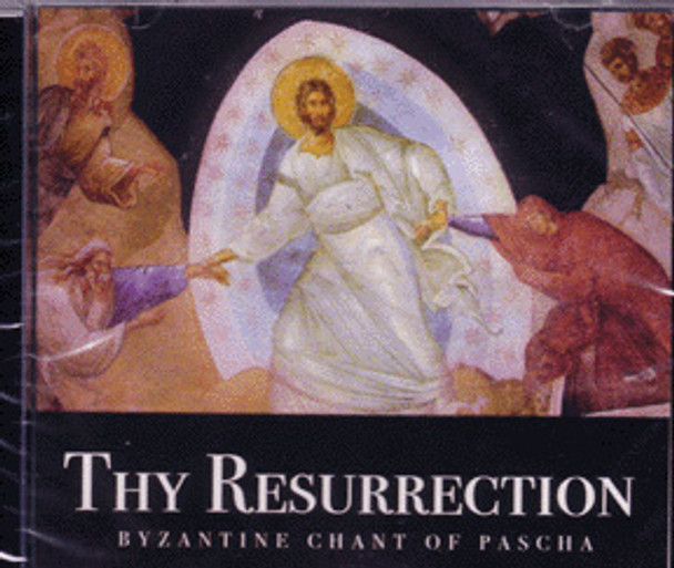 CD - Thy Resurrection: Byzantine Chant of Pascha