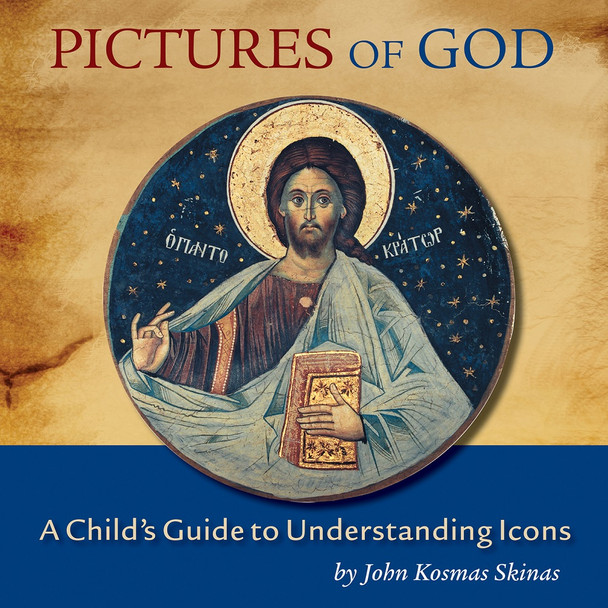 Pictures of God: A Child's Guide to Understanding Icons by John Kosmas Skinas