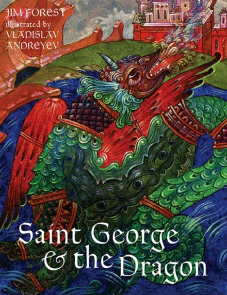 Saint George & the Dragon by Jim Forest