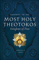 Akathist to the Most Holy Theotokos, Daughter of Zion, part of Akathist 3-Pack