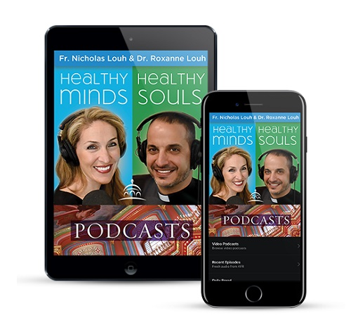 Healthy Minds, Healthy Souls Podcast on Ancient Faith Radio
