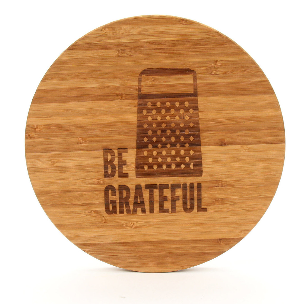 Be Grateful - Round Cutting Board
