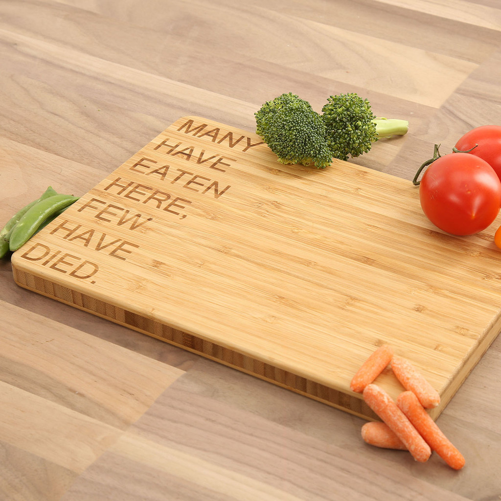 Many Have Eaten Here, Few Have Died - Bamboo Cutting Board
