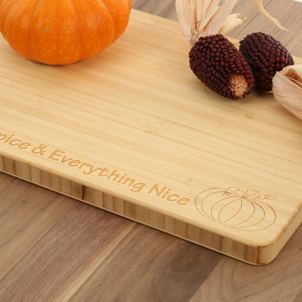 Pumpkin Spice and Everything Nice - Bamboo Cutting Board