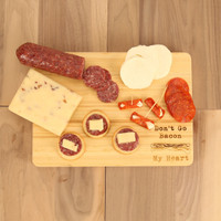 Don't Go Bacon My Heart Engraved Cutting Board