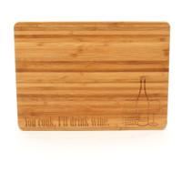 You cook, I'll drink wine - Bamboo Cutting Board