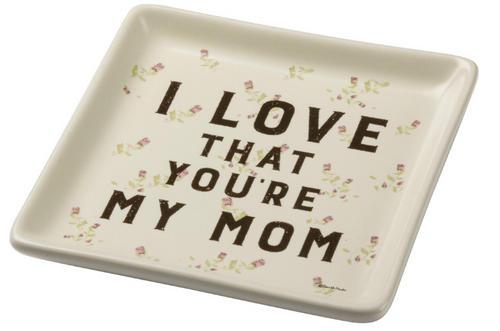 Primitives By Kathy Trinket Tray I Love That You're My Mom