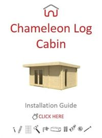 Chameleon Log Cabin Installation Guide