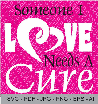 SVG - Someone I Love Needs A Cure