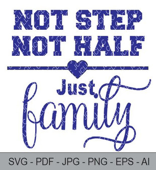 SVG -Not Step Not Half Just Family