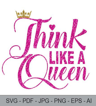 SVG - Think Like A Queen