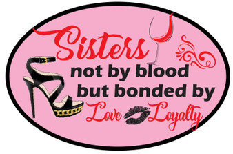 Sisters not by blood but bonded by love & loyalty