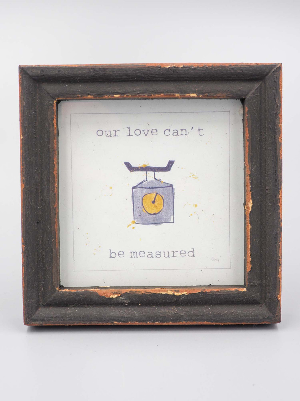 framed sentiment our love cant be measured
