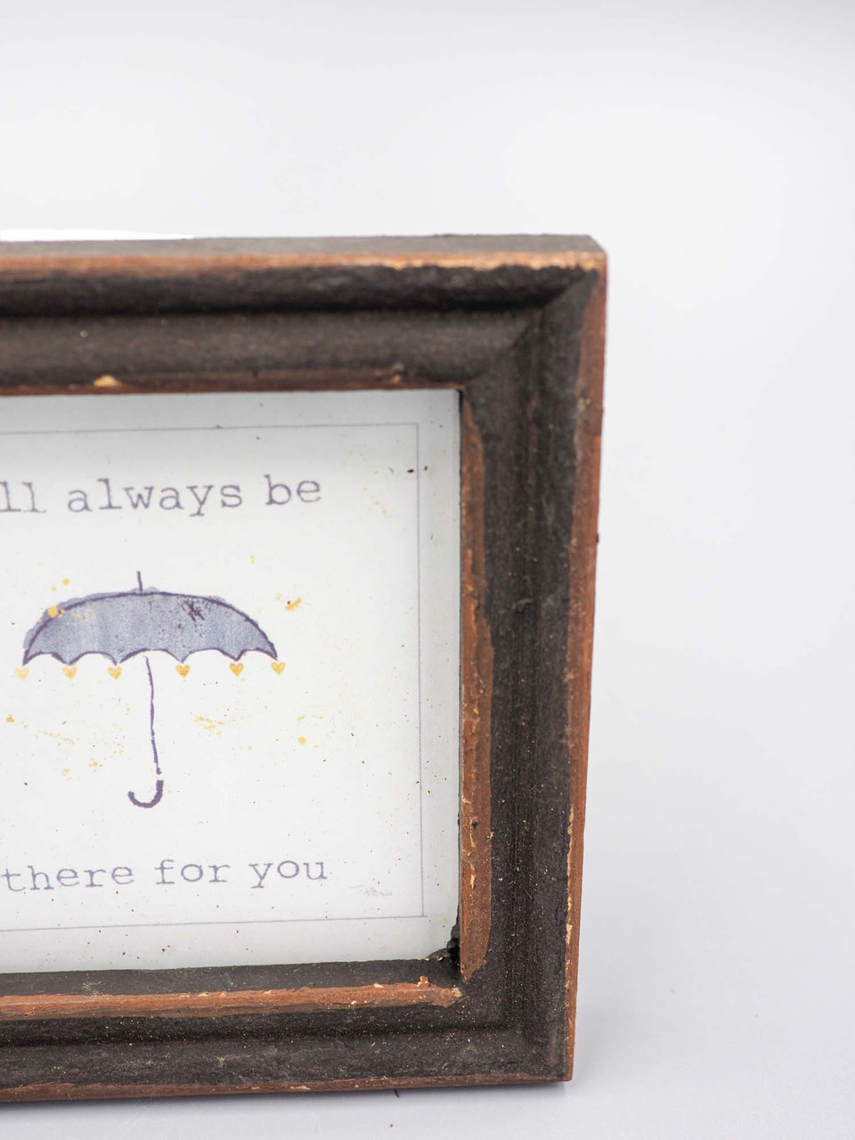 framed sentiment i'll always be there for you