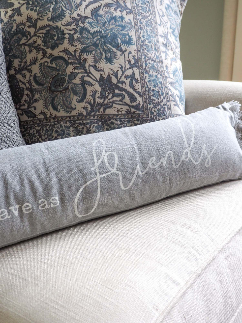 come as guests leave as friends pillow