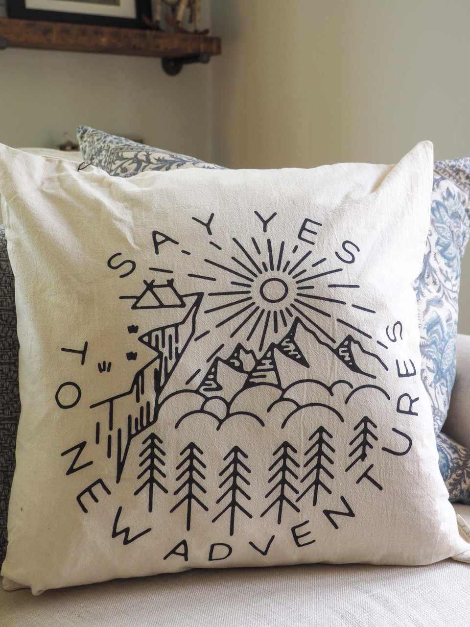 say yes to new adventures pillow indaba