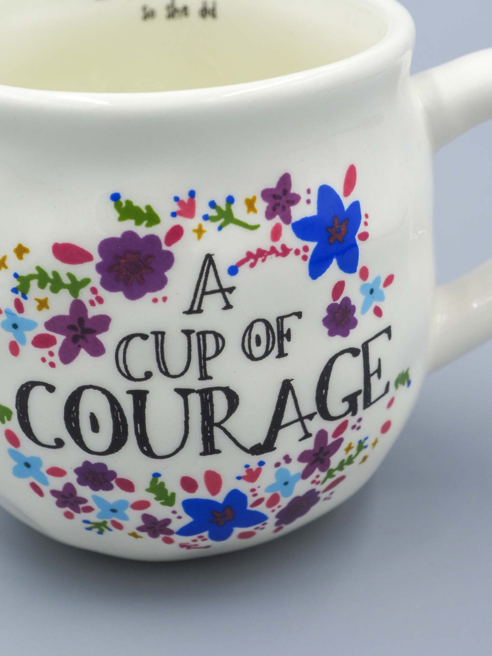 a cup of courage natural life she believed she could so she did