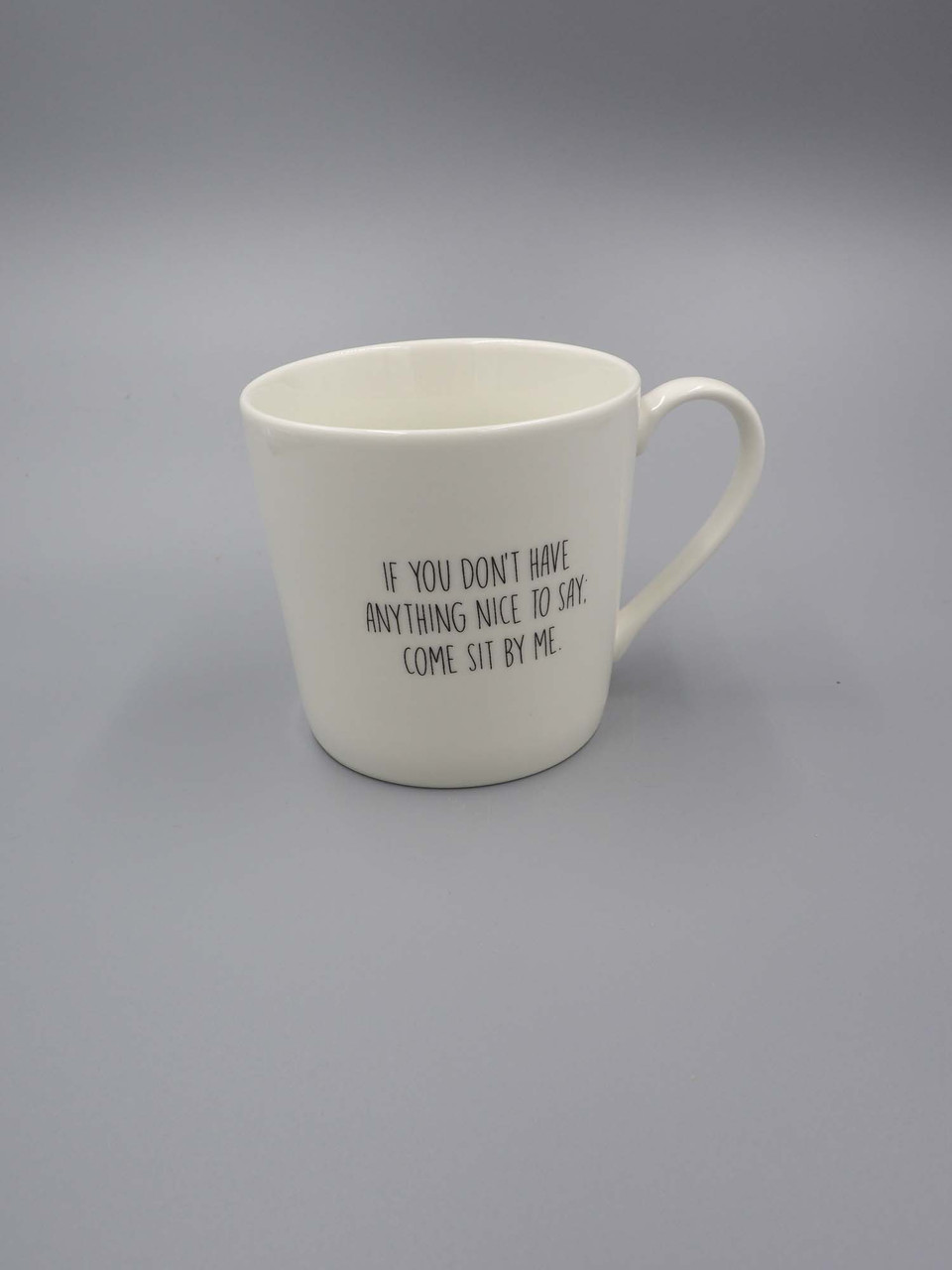 if you don't have anything nice to say come sit by me cafe mug