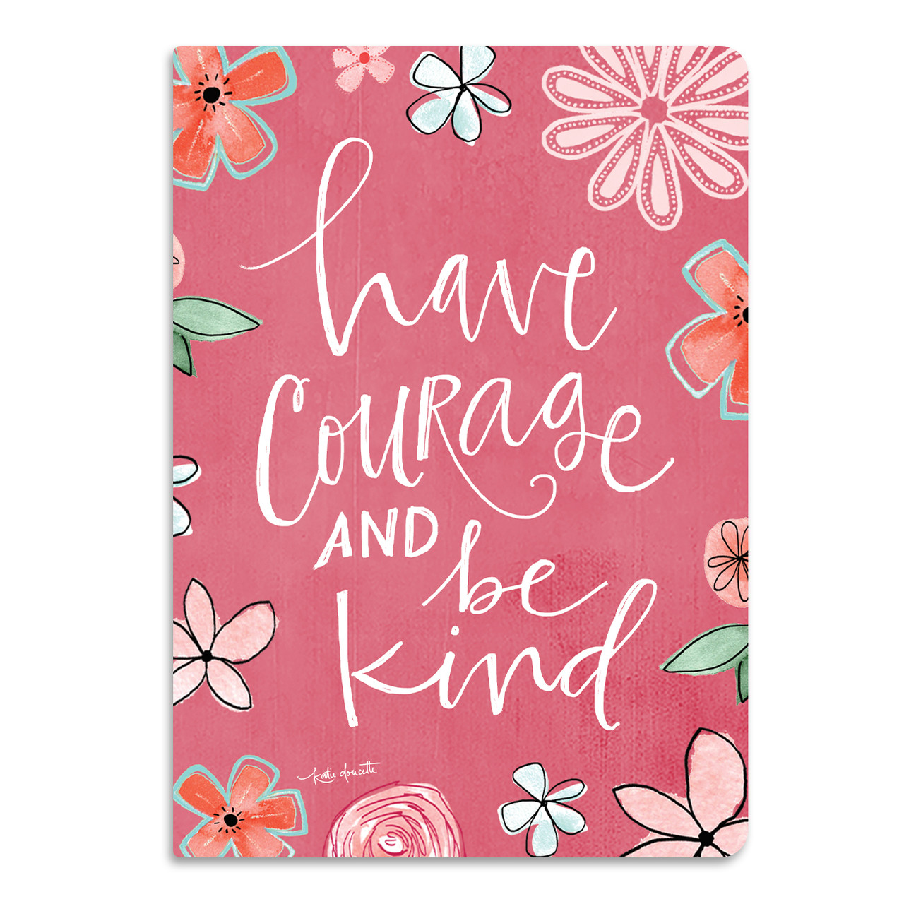 Have courage and be kind softcover journal brownlow gifts