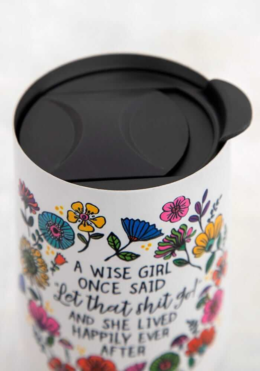 Wise Girl Once Said Wine Tumbler