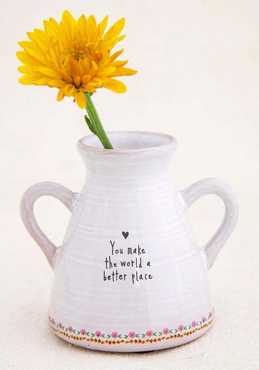You Make the World a Better Place Artisan Bud Vase