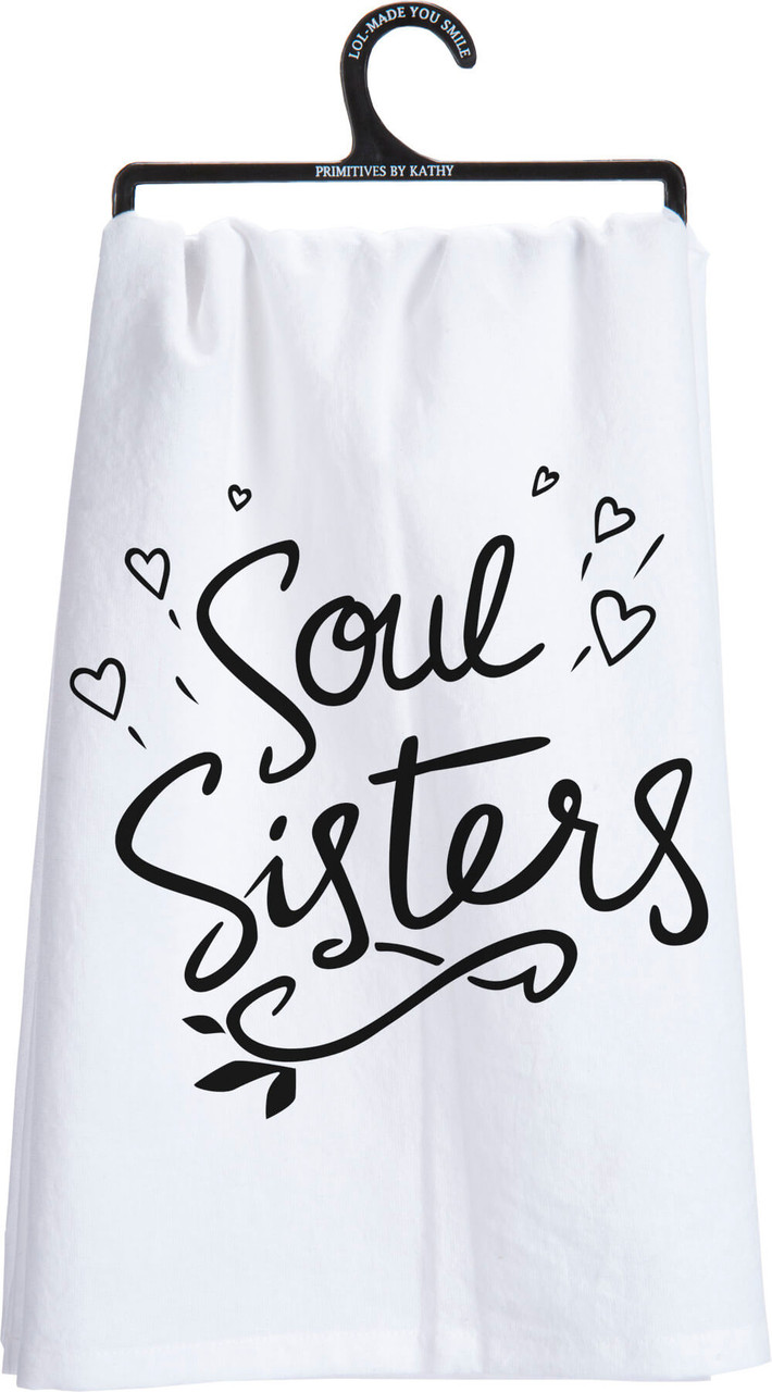 """Soul sisters. Hand lettered sentiment that complements any kitchen or bar decor. Printed decoration on 28"""" x 18"""" 100% cotton. Machine wash hot with like colors; non-chlorine bleach; tumble dry low; medium heat iron."""