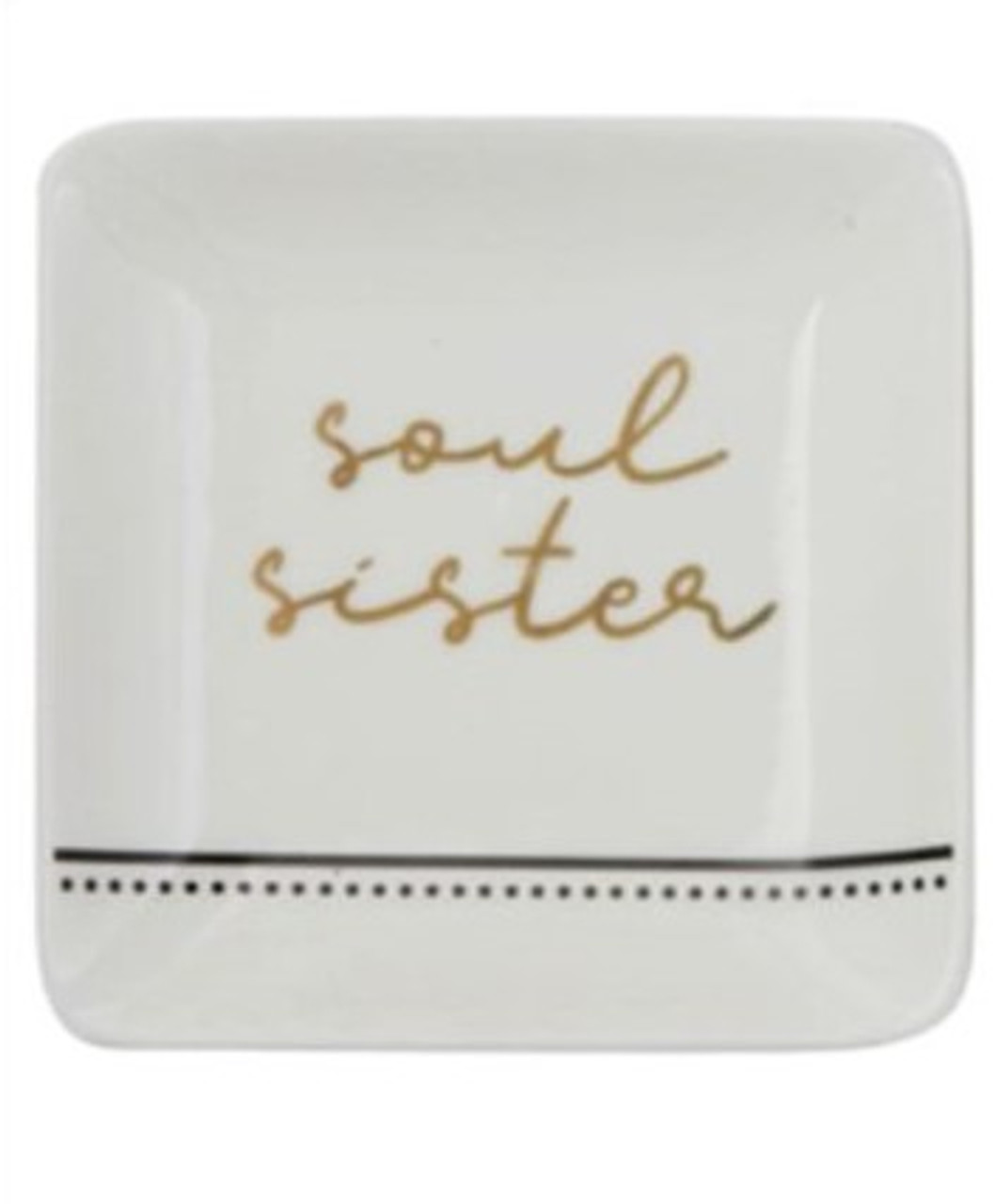 """Stoneware trinket tray with gold electroplating """"soul sister"""" sentiment. 4"""" square."""