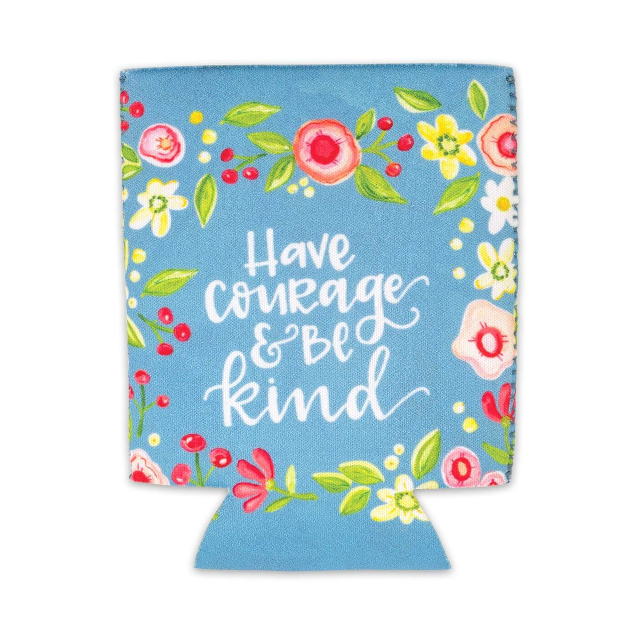 """Colorful and trendy neoprene Simple Inspirations drink sleeve will keep any bottle or can cold and your hands warm. """"Have Courage & Be kind"""" sentiment and fun artwork makes this makes this item a practical and inspirational gift.  6(H) x 4(L) Durable, Zig-Zag stitched side seams Bottom cut outs so that it's collapsible Lays flat for easy storage"""
