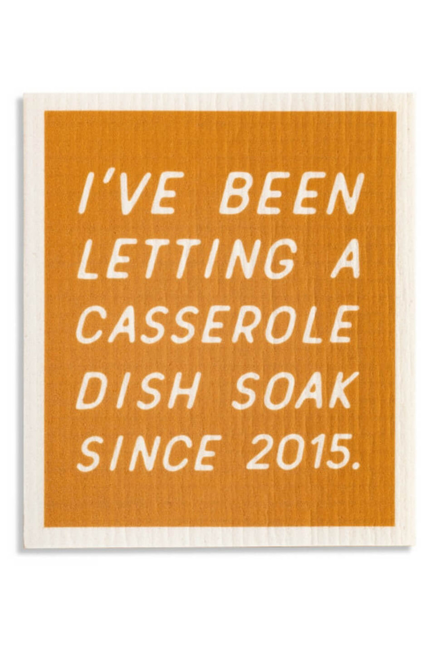"""These cotton dish cloths can be used to clean any room or surface. A thoughtful and environmentally friendly gift for anyone on your list. """"I've been letting a casserole dish soak since 2015"""" sentiment."""