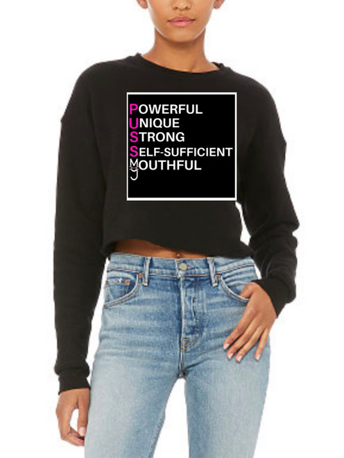 More Than A Pussy Acronym Cropped Hoodie, Powerful, Unique, Strong, Self-Sufficient, Youthful,