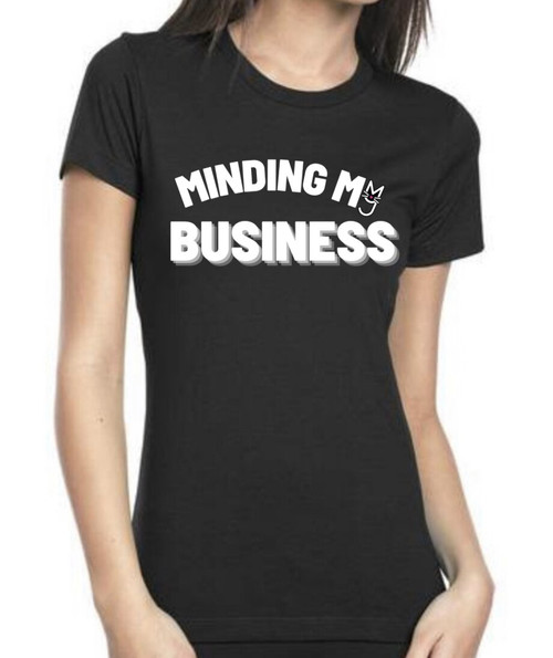 Black Minding My Business T-shirt