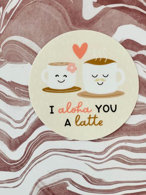 Sticker: I Aloha You A Latte