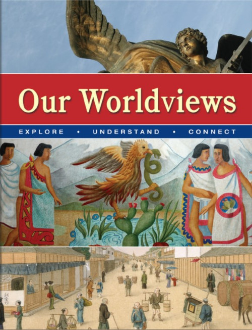 Our Worldviews: Explore, Understand, Connect - Student Ebook (12 Month Online Subscription)