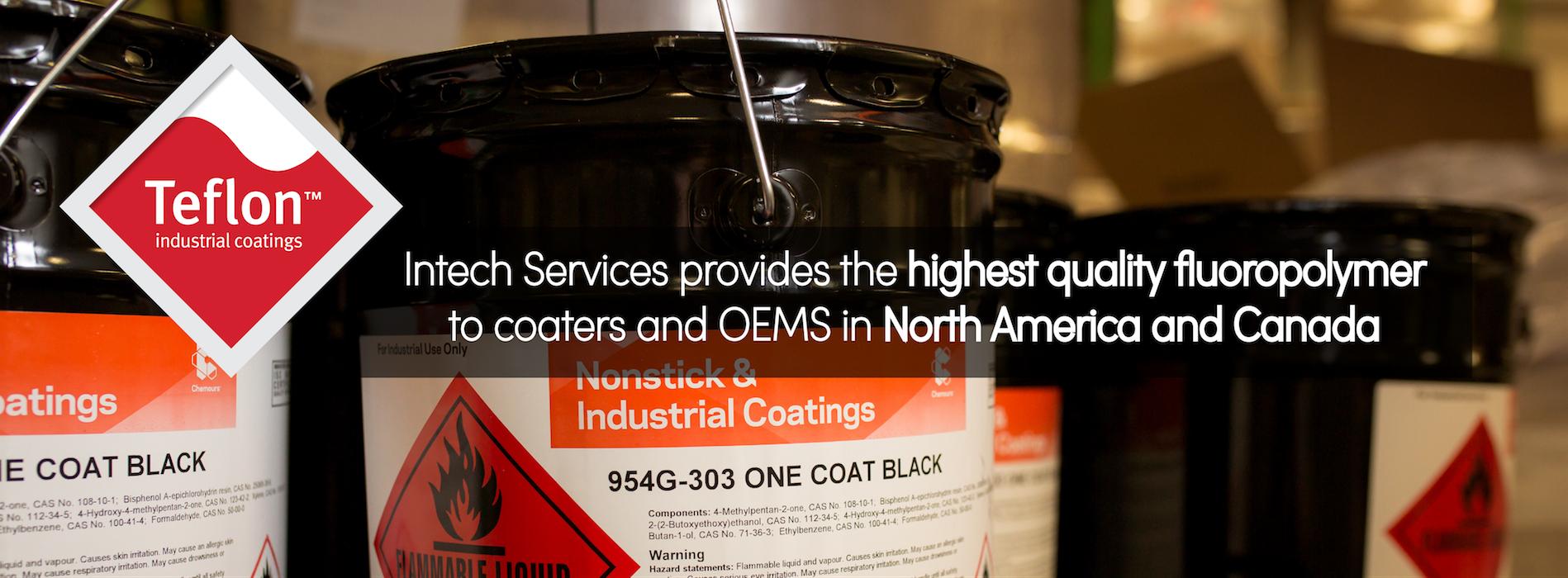 Intech Services, Inc  | Sole Distributor of Teflon™ Coatings