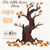 The Little Acorn Story
